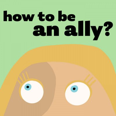 How to be an ally